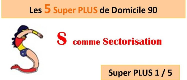 Super PLUS n°1 : La sectorisation des interventions
