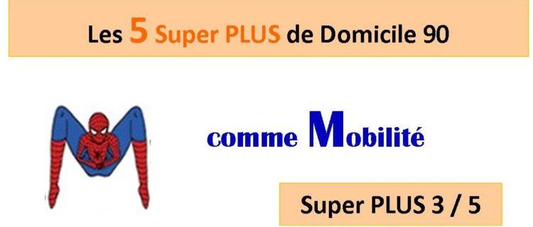Super PLUS n°3 : la Mobilité