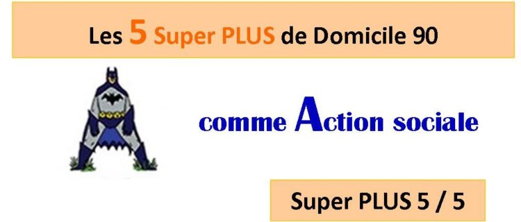 Super PLUS n°5 : l'action sociale